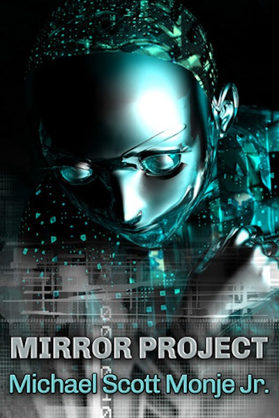 The Mirror Project By Michael Scott Monje Jr.
