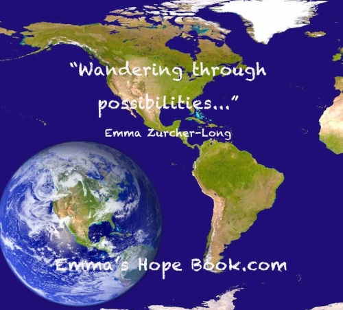 """Wandering through possibilities is best."" ~  Emma Zurcher-Long"